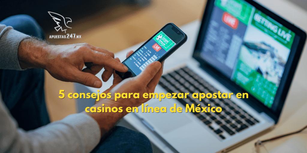 consejos para empezar a apostar en casinos en línea de México