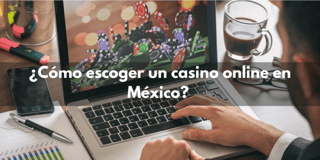 ¿Cómo escoger un casino online en México?