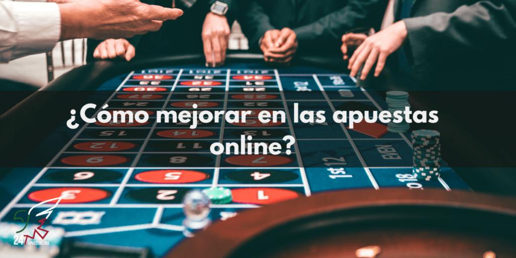 ¿Cómo mejorar en las apuestas online?