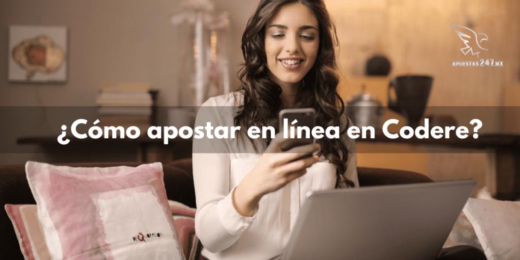 ¿Cómo apostar en línea en Codere?