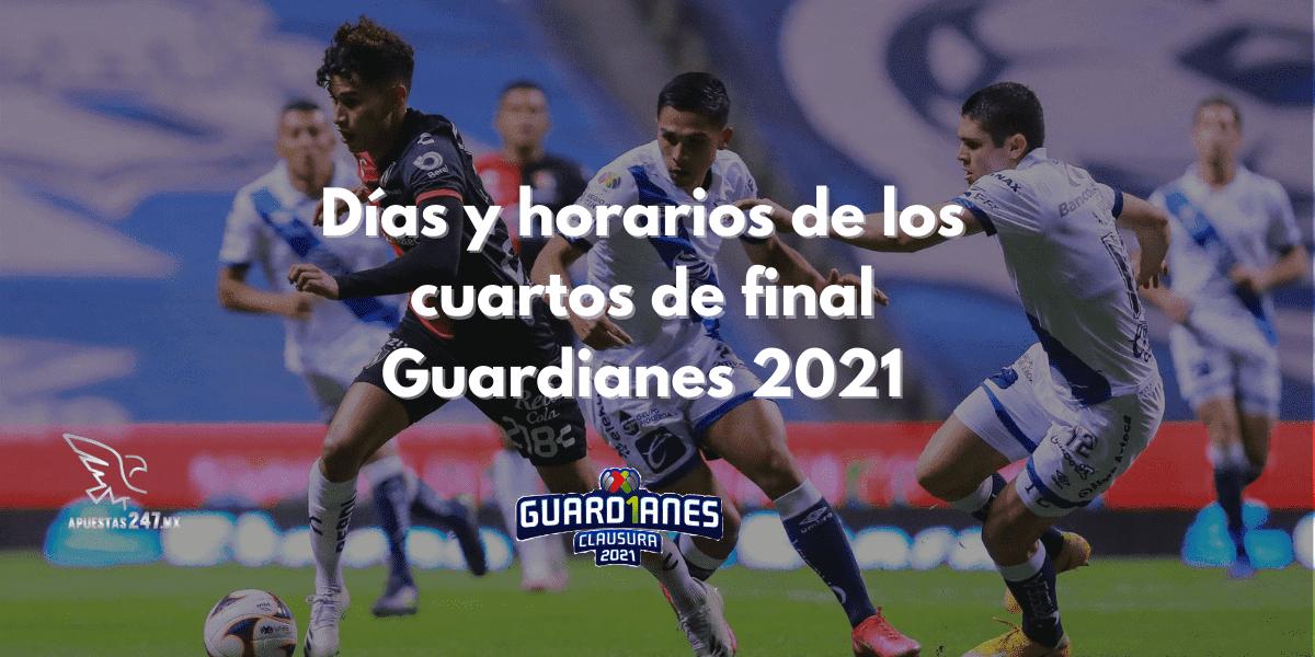 Días y horarios de los cuartos de final Guardianes 2021