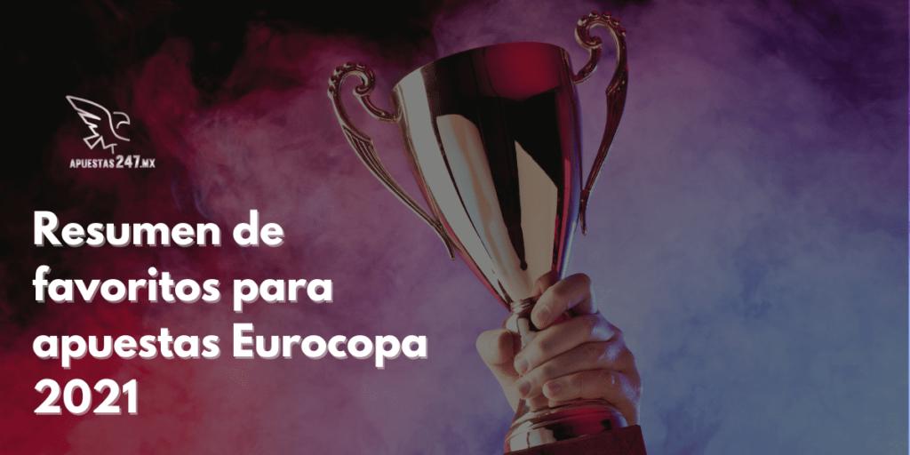 Resumen de favoritos para apuestas Eurocopa 2021