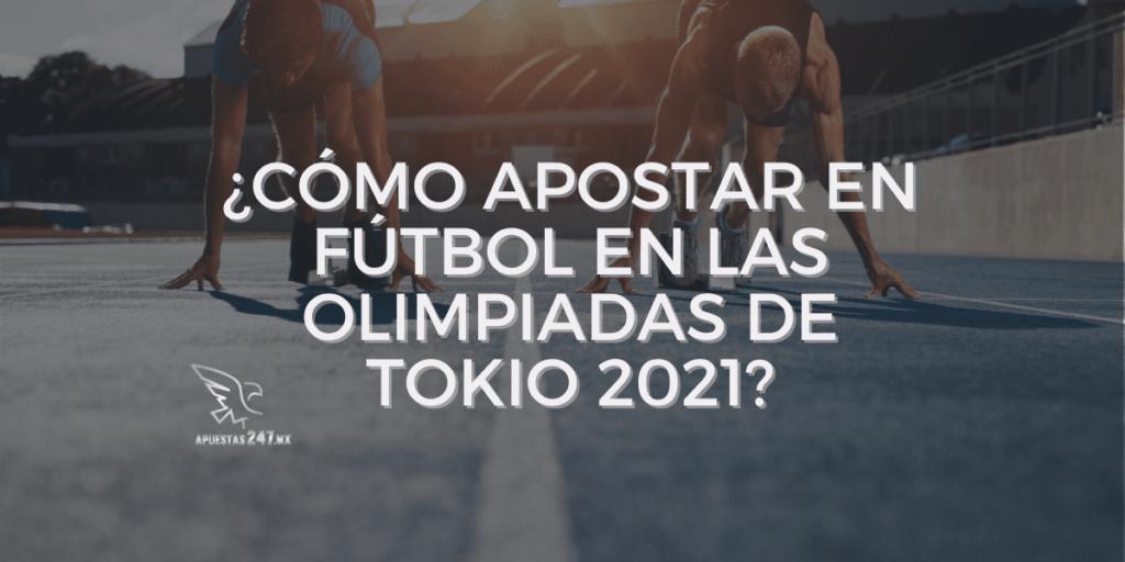¿Cómo apostar en fútbol en las olimpiadas de Tokio 2021?