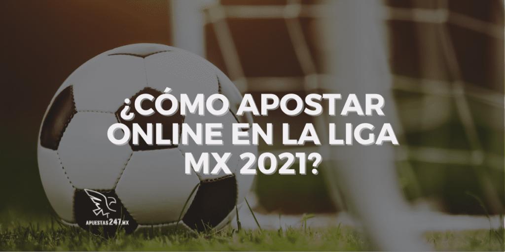 ¿Cómo apostar online en la Liga MX 2021?