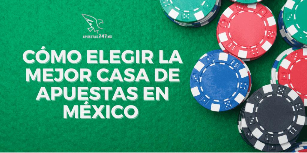 ¿Cómo elegir la mejor casa de apuestas en México?
