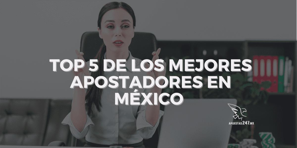 Top 5 de los mejores apostadores en México