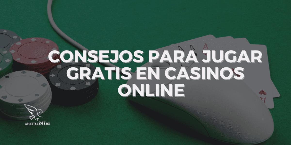 Consejos para Jugar Gratis en Casinos Online