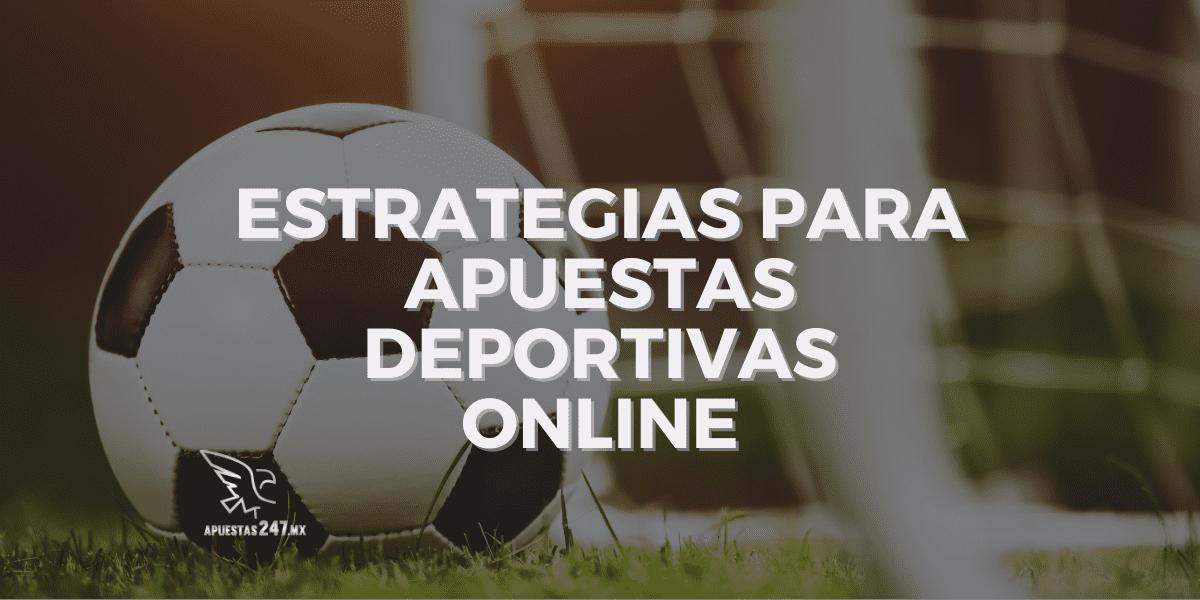 Estrategias para Apuestas Deportivas Online en Mexico